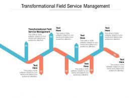 Transformational Field Service Management Ppt Powerpoint Presentation Layouts Slide Portrait Cpb