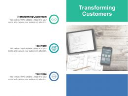 Transforming Customers Ppt Powerpoint Presentation Model Tips Cpb
