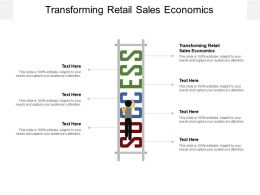 Transforming Retail Sales Economics Ppt Powerpoint Show Outfit Cpb