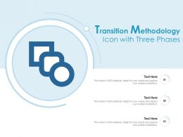 Transition Methodology Icon With Three Phases