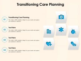 Transitioning Care Planning Ppt Powerpoint Presentation Inspiration Visuals