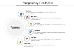 Transparency Healthcare Ppt Powerpoint Presentation Styles Mockup Cpb