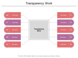 Transparency Work Ppt Powerpoint Presentation Inspiration Infographic Template Cpb