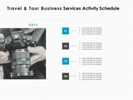Travel And Tour Business Services Activity Schedule Ppt Powerpoint Presentation Inspiration Slide