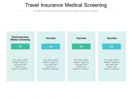 Travel Insurance Medical Screening Ppt Powerpoint Presentation Layouts Graphics Cpb
