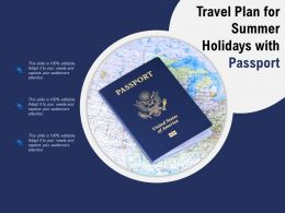 Travel Plan For Summer Holidays With Passport