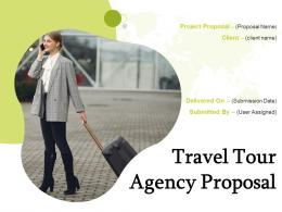 Travel Tour Agency Proposal Powerpoint Presentation Slides