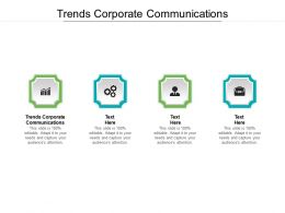 Trends Corporate Communications Ppt Powerpoint Presentation Portfolio Demonstration Cpb