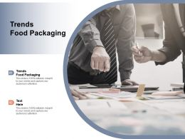 Trends Food Packaging Ppt Powerpoint Presentation Slides Graphics Design Cpb