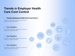 Trends In Employer Health Care Cost Control Ppt Powerpoint Presentation Styles Outfit