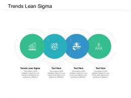 Trends Lean Sigma Ppt Powerpoint Presentation Pictures Mockup Cpb