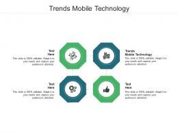 Trends Mobile Technology Ppt Powerpoint Presentation Model Smartart Cpb