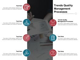 Trends Quality Management Processes Ppt Powerpoint Presentation Visual Aids Summary Cpb