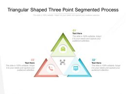 Triangular Shaped Three Point Segmented Process