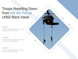 Troops Repelling Down From US Air Force UH60 Black Hawk