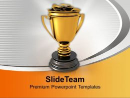Trophy Cup Full Of Money Savings Growth Powerpoint Templates Ppt Themes And Graphics 0213