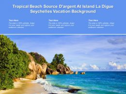 Tropical Beach Source Dargent At Island La Digue Seychelles Vacation Background