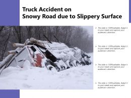 Truck Accident On Snowy Road Due To Slippery Surface
