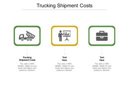 Trucking Shipment Costs Ppt Powerpoint Presentation Pictures Graphics Cpb