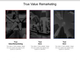 True Value Remarketing Ppt Powerpoint Presentation Gallery Show Cpb