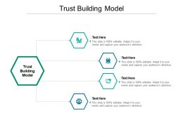 Trust Building Model Ppt Powerpoint Presentation Model Structure Cpb