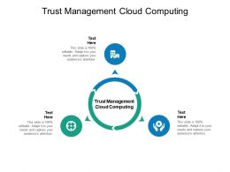 Trust Management Cloud Computing Ppt Powerpoint Presentation Professional Layouts Cpb