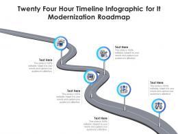 Twenty Four Hour Timeline For It Modernization Roadmap Infographic Template