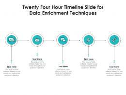Twenty Four Hour Timeline Slide For Data Enrichment Techniques Infographic Template