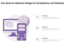 Two Devices Network Design For Smartphone And Desktop