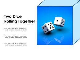 Two Dice Rolling Together