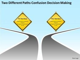 two_different_paths_confusion_decision_making_cycle_process_network_powerpoint_slides_Slide01