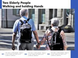 Two Elderly People Walking And Holding Hands