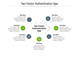 Two Factor Authentication App Ppt Powerpoint Presentation Summary File Formats Cpb