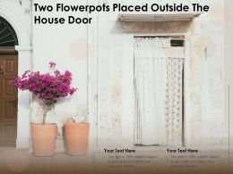 Two Flowerpots Placed Outside The House Door