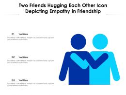 Two Friends Hugging Each Other Icon Depicting Empathy In Friendship