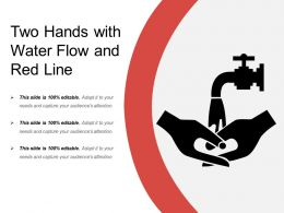 Two Hands With Water Flow And Red Line