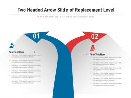 Two Headed Arrow Slide Of Replacement Level Infographic Template