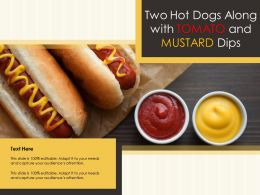 Two Hot Dogs Along With Tomato And Mustard Dips