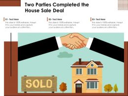 Two Parties Completed The House Sale Deal