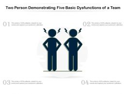 Two Person Demonstrating Five Basic Dysfunctions Of A Team