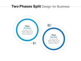 Two Phases Split Design For Business