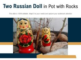 Two Russian Doll In Pot With Rocks