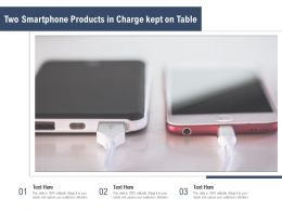 Two Smartphone Products In Charge Kept On Table