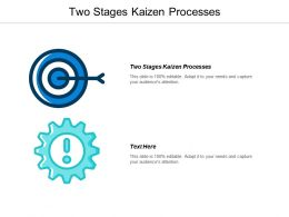 Two Stages Kaizen Processes Ppt Powerpoint Presentation Infographics Inspiration Cpb