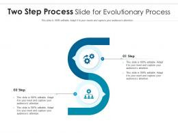 Two Step Process Slide For Evolutionary Process Infographic Template