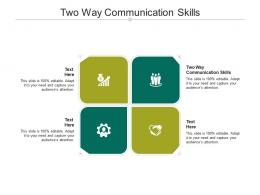 Two Way Communication Skills Ppt PowerPoint Presentation Summary Graphics Template Cpb