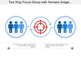 Two Way Focus Group With Humans Image On Both Sides