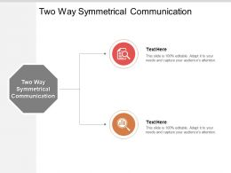 Two Way Symmetrical Communication Ppt Powerpoint Presentation Infographics Example Cpb