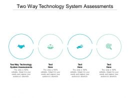 Two Way Technology System Assessments Ppt Powerpoint Presentation Show Format Cpb