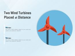 Two Wind Turbines Placed At Distance